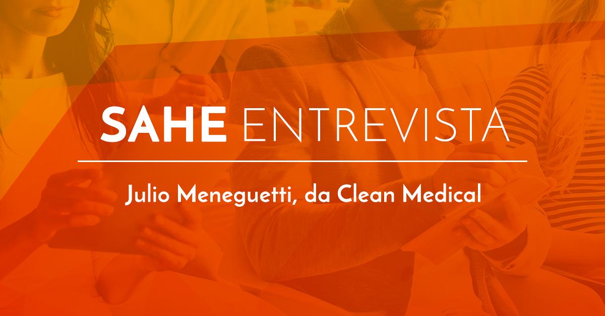 Entrevista com Julio Meneguetti da Clean Medical: Inovação, Expansão e Redução de Custos no aluguel de equipamentos médico-hospitalares