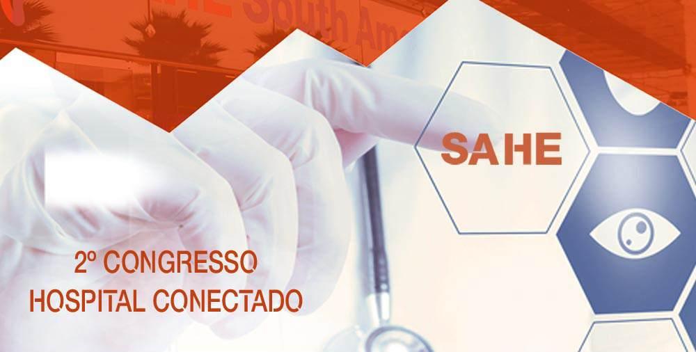 2º Congresso Hospital Conectado aborda realidade do setor durante SAHE 2018